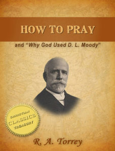 R A Torrey How To Pray